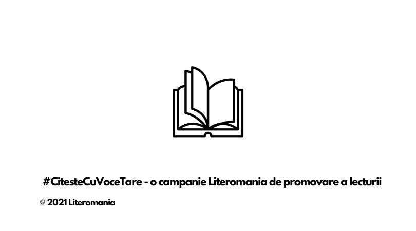 "Reach content for Google search ""#CitesteCuVoceTare"", ""Citeste cu voce tare"", ""Literomania"""